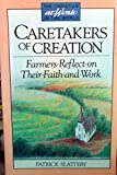 img - for Caretakers of Creation: Farmers Reflect on Their Faith and Work (Christian at Work in the World Series) book / textbook / text book