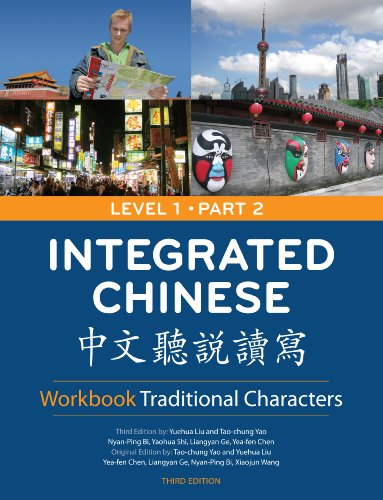 Integrated Chinese: Level 1, Part 2 Workbook (Traditional...