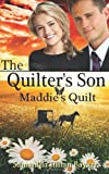 The Quilters Son: Book Four: Maddies Quilt
