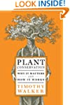 Plant Conservation: Why it Matters an...