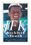 JFK~RECKLESS YOUTH (0679412166) by NIGEL HAMILTON