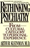img - for Rethinking Psychiatry: From Cultural Category to Personal Experience 1st (first) Edition by Kleinman, Arthur published by Free Press (1991) book / textbook / text book