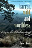 img - for Barren, Wild, and Worthless: Living in the Chihuahuan Desert book / textbook / text book