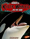 img - for Killer Whales: On the Hunt (Killer Animals) book / textbook / text book