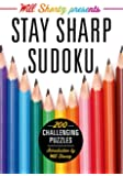 Will Shortz Presents Stay Sharp Sudoku: 200 Challenging Puzzles