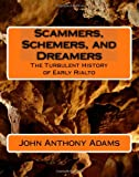 img - for Scammers, Schemers, and Dreamers: The Turbulent History of Early Rialto book / textbook / text book