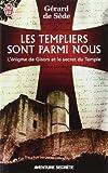 echange, troc Gérard de Sède, Margit Rowell, Sophie De Sède - Les Templiers sont parmi nous ou L'énigme de Gisors