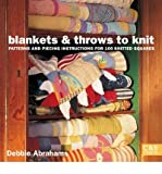 Debbie Abrahams Blankets and Throws to Knit Patterns and Piecing Instructions for 100 Knitted Squares by Abrahams, Debbie ( Author ) ON Jan-14-2008, Paperback