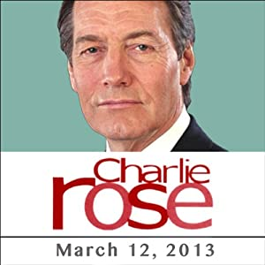 Charlie Rose: Romano Prodi, Rebecca Rabinow, and Jay Bilas, March 12, 2013 Radio/TV Program