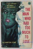img - for The man who had too much to lose ([Dell Books 25 cent series) book / textbook / text book