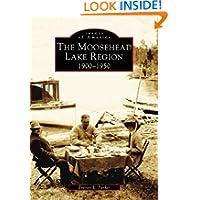 Moosehead Lake Region: 1900-1950, The (ME) (Images of America)