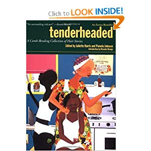Tenderheaded: A Comb-Bending Collection of Hair Stories Pamela Johnson, Juliette Harris and Ntozake Shange