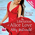 The Liberation of Alice Love Audiobook by Abby McDonald Narrated by Julia Barrie