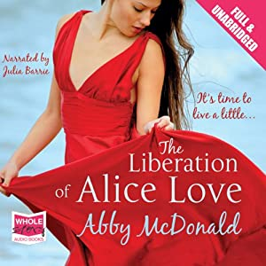 The Liberation of Alice Love | [Abby McDonald]