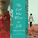 The Girl Who Wrote in Silk (       UNABRIDGED) by Kelli Estes Narrated by Emily Woo Zeller