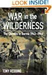 War in the Wilderness: The Chindits i...
