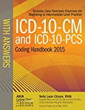 ICD-10-CM and ICD-10-PCS Coding Handbook, with Answers, 2015 Rev. Ed.