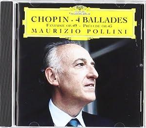 Chopin : 4 Ballades - Fantaisie Op.49 - Prélude Op.45
