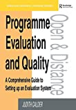 img - for Programme Evaluation and Quality: A Comprehensive Guide to Setting Up an Evaluation System (Open and Distance Learning) by Calder Judith (1994-01-01) Paperback book / textbook / text book