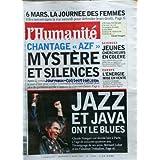 HUMANITE (L') [No 18525] du 05/03/2004 - LA JOURNEE DES FEMMES - CHANTAGE AZF - MYSTERE ET SILENCES - CLAUDE NOUGARO...