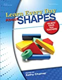Learn Every Day About Shapes: 100 Best Ideas from Teachers