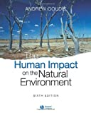 img - for By Andrew Goudie - The Human Impact on the Natural Environment: Past, Present, and Future: 66th (sixth) Edition book / textbook / text book