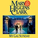 My Gal Sunday: Henry and Sunday Stories, Book 1 Audiobook by Mary Higgins Clark Narrated by Eliza Foss