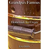 Grandpa's Famous Homemade Ice Cream (Grandpa's Famous Recipes Book 1)
