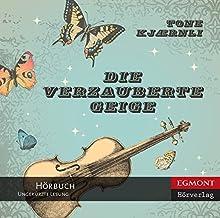 Die verzauberte Geige [The Enchanted Violin] (       ungekürzt) von Tone Kjærnli, Christel Hildebrandt (translator) Gesprochen von: Giannina Spinty