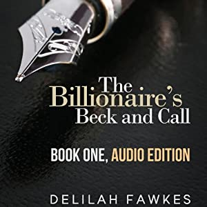 The Billionaire's Beck and Call: The Complete Series | [Delilah Fawkes]