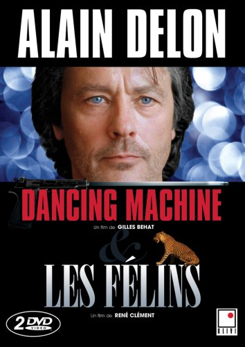 Les Felins / Dancing Machine (Alain Delon) (French only)