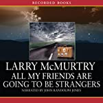 All My Friends are Going to be Strangers | Larry McMurtry