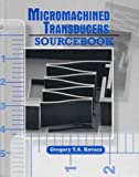 img - for Micromachined Transducers Sourcebook by Kovacs, Gregory T. (1998) Hardcover book / textbook / text book