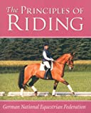 Principles of Riding (German National Equestrian Federations Complete Riding and) (German National Equestrian Federations Complete Riding and) (German ... Equestrian Federations Complete Riding and