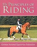 Principles of Riding (German National Equestrian Federations Complete Riding and) (German National Equestrian Federations Complete Riding and) (German ... Equestrian Federations Complete Riding and