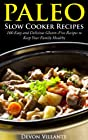 Paleo Slow Cooker Recipes: 100 Easy and Delicious Gluten-Free Recipes to Keep Your Family Healthy