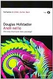 Anelli nell'io. Che cosa c'è al cuore della coscienza? (8804595728) by Douglas R. Hofstadter