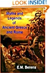 Myths and Legends of Ancient Greece a...
