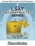 Read The PowerScore LSAT Deconstructed Series Volume 66: The June 2012 LSAT on-line