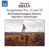 Brian: Symphonies Nos.11 & 15 (Symphonies Nos. 11/ 15/ Concert Overture/ Comedy Overture)