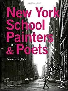 New York School Painters & Poets: Neon in Daylight: Jenni Quilter