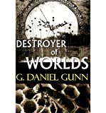 [ [ [ Destroyer of Worlds [ DESTROYER OF WORLDS ] By Keohane, Daniel G ( Author )Jan-24-2012 Paperback