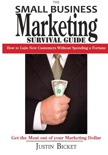 The Small Business Marketing Survival Guide:: How To Gain New Customers Without Spending A Fortune
