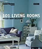Good Homes 101 Living Rooms: Stylish Room Solutions