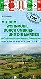Mit dem Wohnmobil durch Umbrien und die Marken: mit Trasimenischem See und Bolsena-See -
