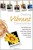 Creating Vibrant Communities: How Individuals and Organizations from Diverse Sectors of Society Are Coming Together to Reduce Poverty in Canada