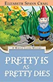 Pretty Is as Pretty Dies (Myrtle Clover Cozy Mystery)