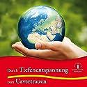 Durch Tiefenentspannung zum Urvertrauen Hörbuch von Nikolaus B. Enkelmann Gesprochen von: Nikolaus B. Enkelmann