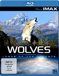 Seen On IMAX: Wolves - Lords of the Forests [Blu-ray]