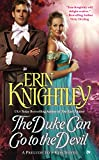 The Duke Can Go to the Devil: A Prelude to a Kiss Novel by  Erin Knightley in stock, buy online here